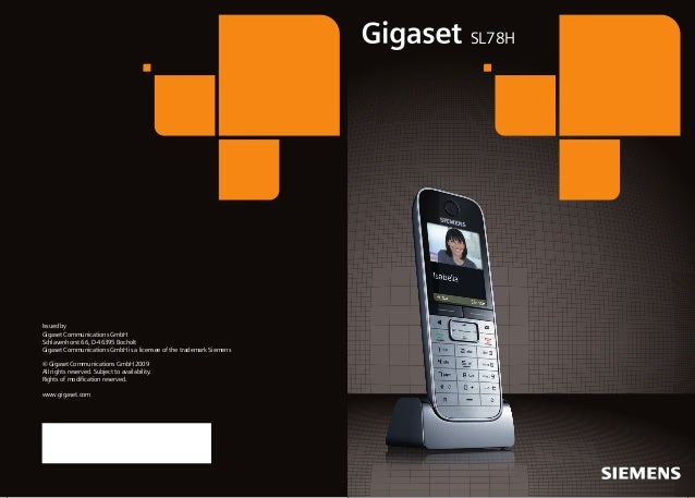 SL78H  Issued by Gigaset Communications GmbH Schlavenhorst 66, D-46395 Bocholt Gigaset Communications GmbH is a licensee o...