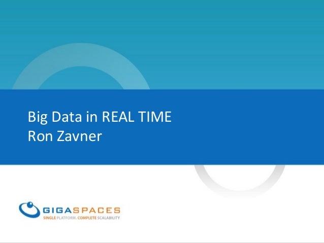 Big Data in REAL TIMERon Zavner