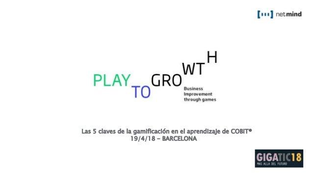 Las 5 claves de la gamificación en el aprendizaje de COBIT® 19/4/18 - BARCELONA