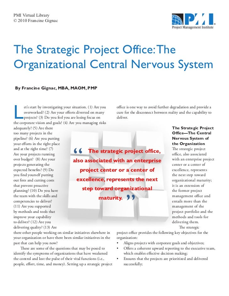 PMI Virtual Library© 2010 Francine GignacThe Strategic Project Office: TheOrganizational Central Nervous SystemBy Francine...