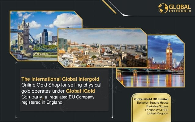 Global InterGold Online Gold Shop, in order to meet the requirements of the clients, provides investment gold bars solely ...