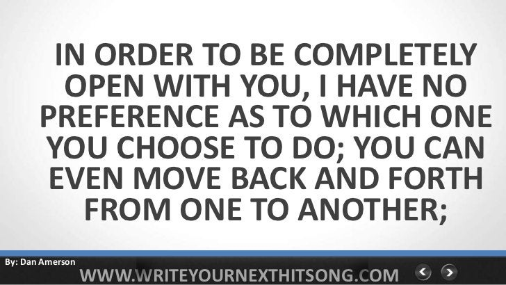 IN ORDER TO BE COMPLETELY         OPEN WITH YOU, I HAVE NO       PREFERENCE AS TO WHICH ONE       YOU CHOOSE TO DO; YOU CA...