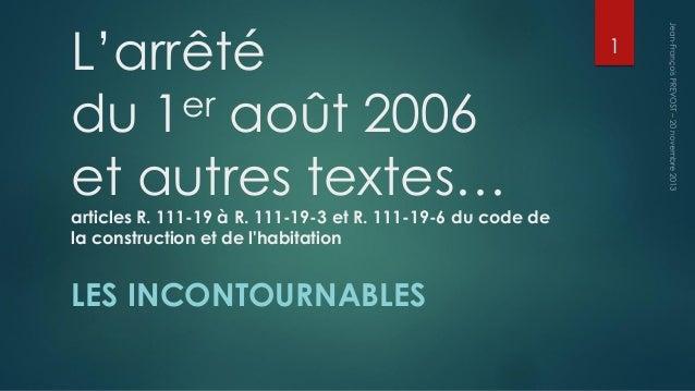 L'arrêté du 1eraoût 2006et autres textes… articles R. 111-19 à R. 111-19-3 et R. 111-19-6 du code de la construction et de...