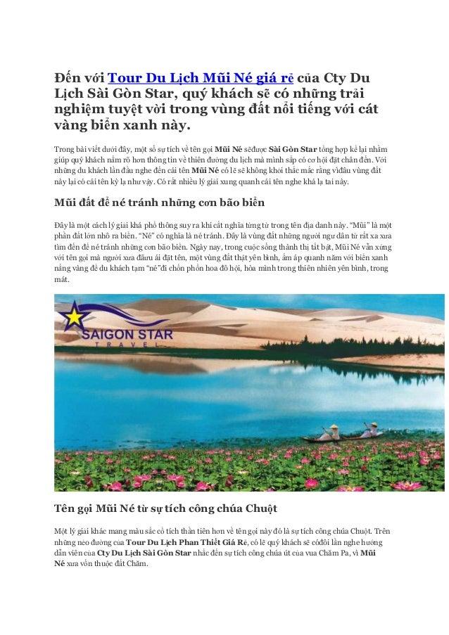 Đến với Tour Du Lịch Mũi Né giá rẻ của Cty Du Lịch Sài Gòn Star, quý khách sẽ có những trải nghiệm tuyệt vời trong vùng đấ...