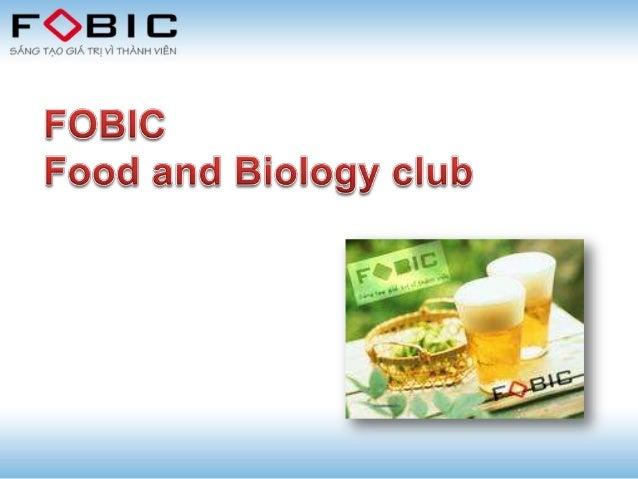 • Fobic là gì?      Food and Biology Club – Câu lạc bộ Sinh học Thực phẩm,  thuộc Viện Công nghệ sinh học Công nghệ thực p...