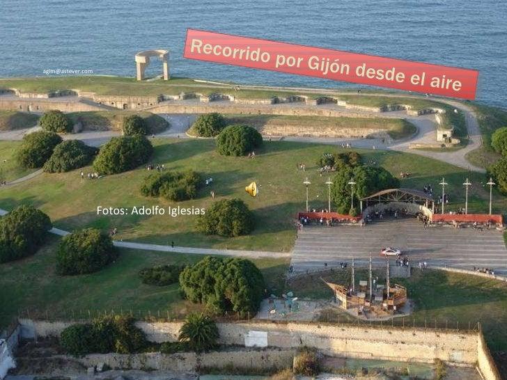 Recorrido por Gijón desde el aire [email_address] Fotos: Adolfo Iglesias