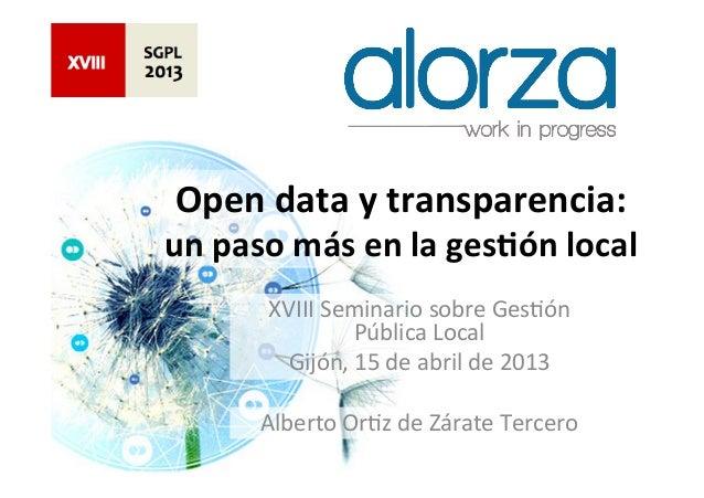 Open data y transparencia:  un paso más en la ges5ón local             XVIII Seminario sobre...