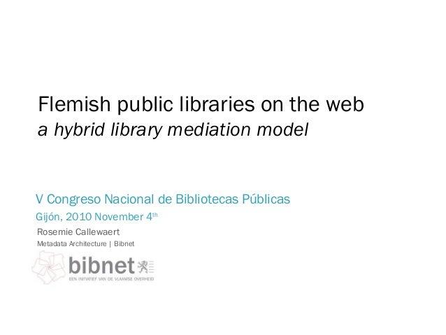 a hybrid library mediation model Rosemie Callewaert Metadata Architecture   Bibnet V Congreso Nacional de Bibliotecas Públ...