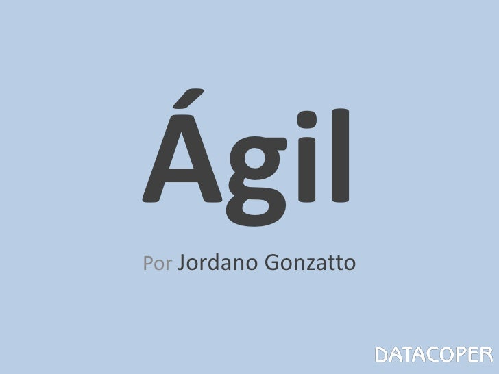 Ágil<br />Por Jordano Gonzatto<br />