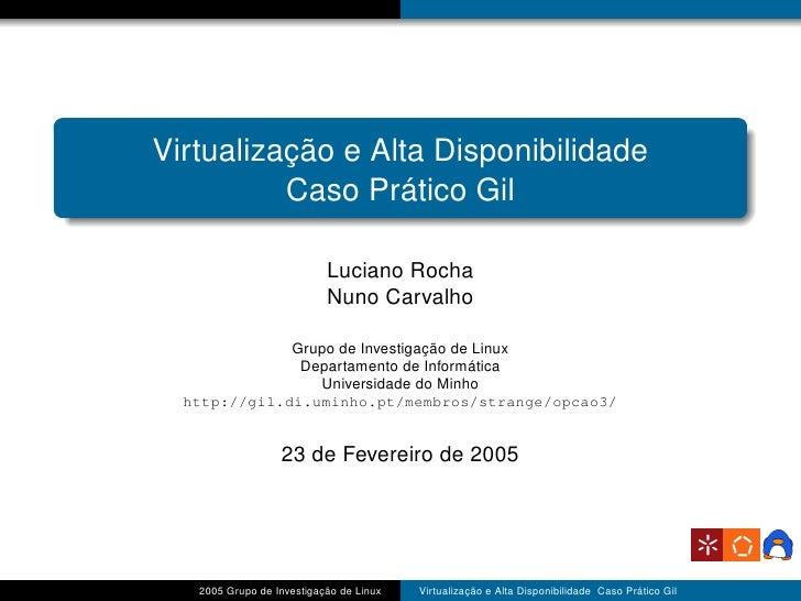 Virtualização e Alta Disponibilidade           Caso Prático Gil                             Luciano Rocha                 ...
