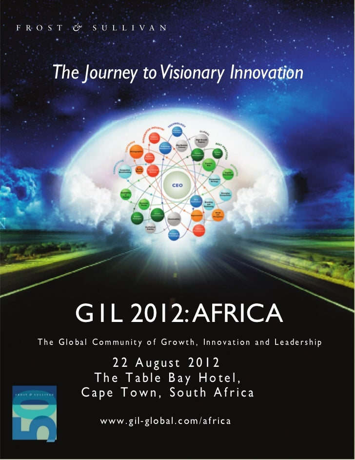 The Journey to Visionary Innovation           G I L 2012: AFRICA    The Global Community of Growth, Innovation and Leaders...