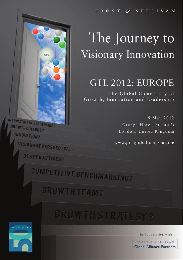 The Journey toVisionary Innovation  G I L 2012: EUROPE         The Global Community ofGrowth, Innovation and Leadership   ...