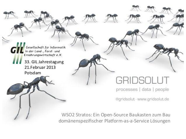 33. GIL Jahrestagung 21.Februar 2013 Potsdam                           WSO2 Stratos: Ein Open-‐Source ...