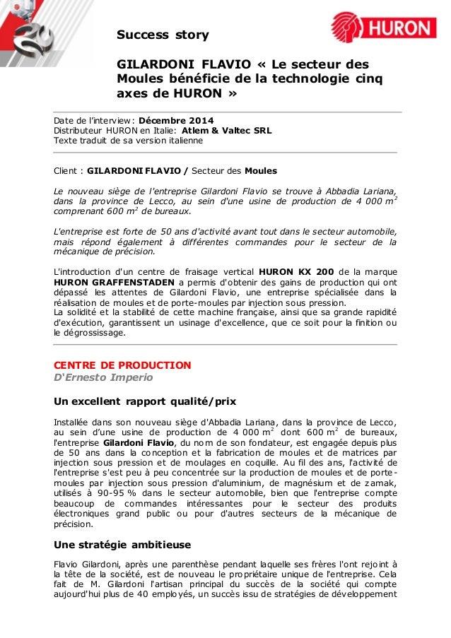 Success story GILARDONI FLAVIO « Le secteur des Moules bénéficie de la technologie cinq axes de HURON » Date de l'intervie...