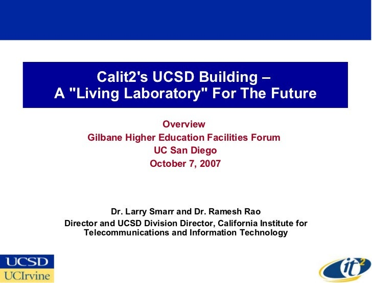 """Calit2's UCSD Building –  A """"Living Laboratory"""" For The Future Overview  Gilbane Higher Education Facilities For..."""