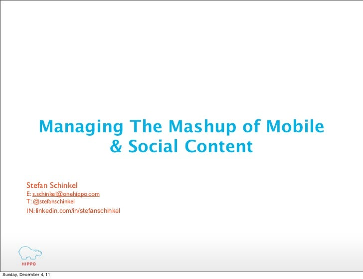 Managing The Mashup of Mobile                       & Social Content           Stefan Schinkel           E: s.schinkel@one...