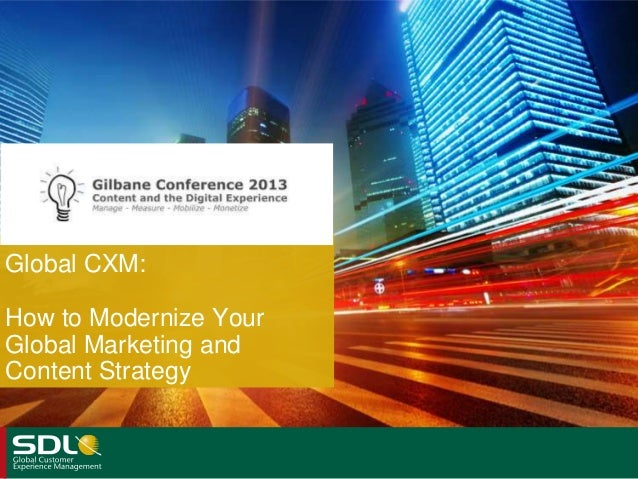 Global CXM: How to Modernize Your Global Marketing and Content Strategy