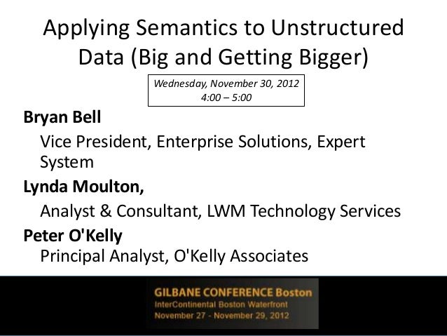 Applying Semantics to Unstructured     Data (Big and Getting Bigger)                Wednesday, November 30, 2012          ...