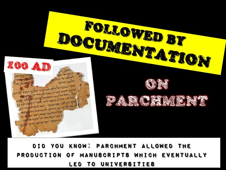 ON                   PARCHMENT    DID you KNOW: Parchment allowed theproduction of manuscripts which eventually           ...