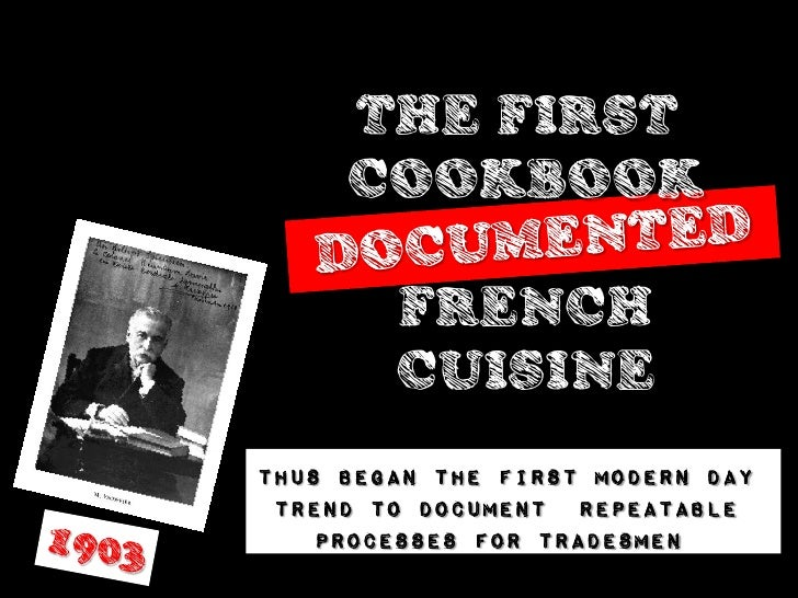 THE FIRST   COOKBOOK      FRENCH      CUISINE Which solved the problemof training many people on    how to make things