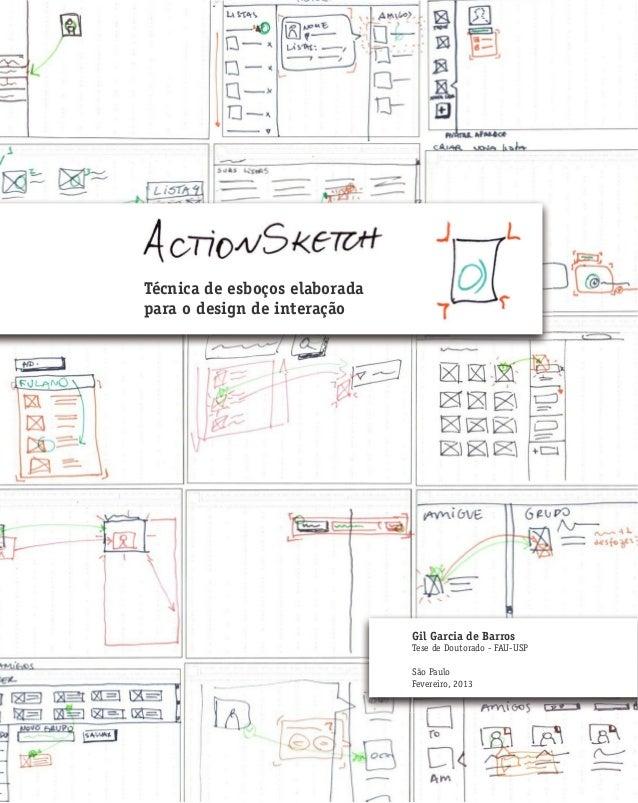 Técnica de esboços elaboradapara o design de interaçãoGil Garcia de BarrosTese de Doutorado - FAU-USPSão PauloFevereiro, 2...