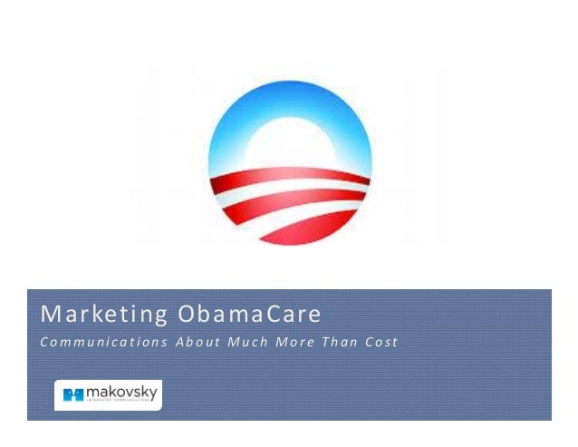 Marketing ObamaCare Communications About Much More Than Cost