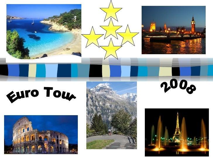 Euro Tour 2008