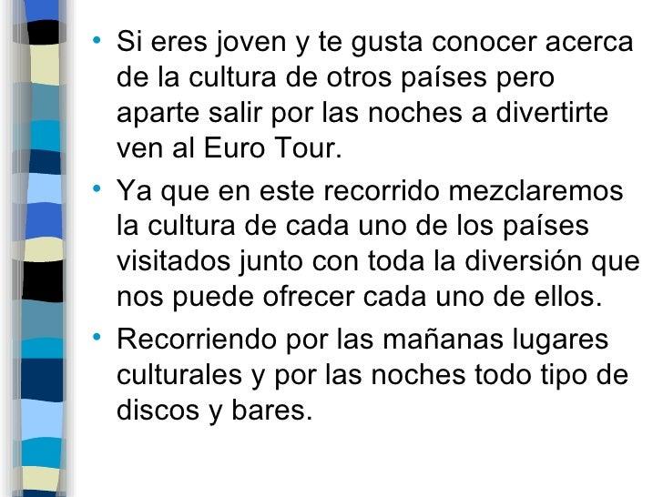 <ul><li>Si eres joven y te gusta conocer acerca de la cultura de otros países pero aparte salir por las noches a divertirt...