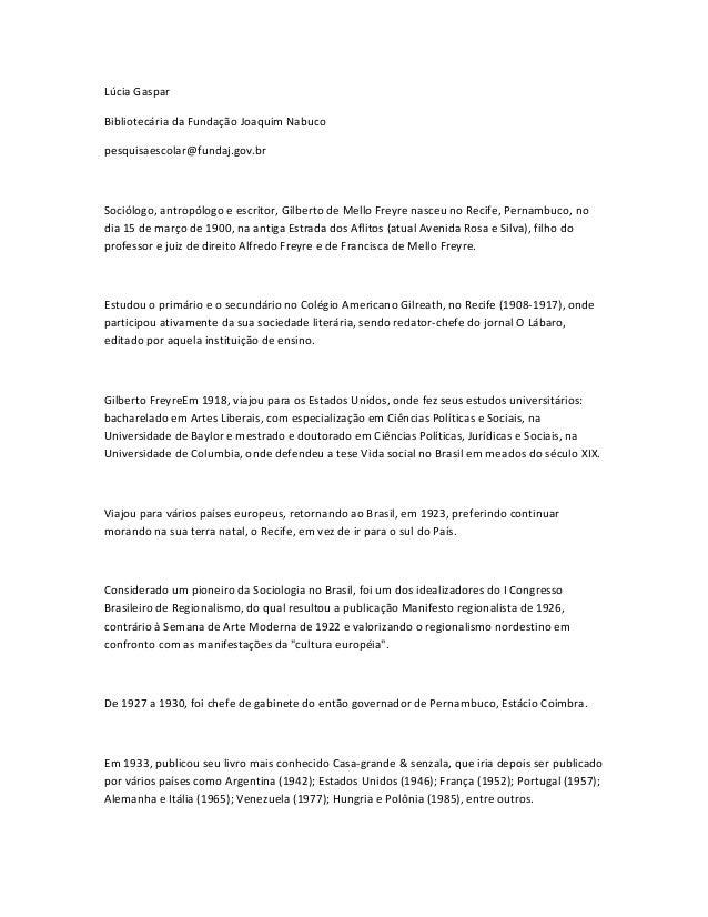 Lúcia Gaspar  Bibliotecária da Fundação Joaquim Nabuco  pesquisaescolar@fundaj.gov.br  Sociólogo, antropólogo e escritor, ...