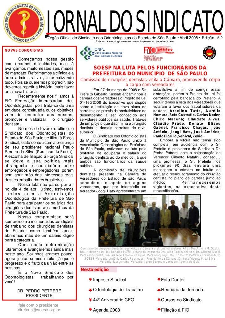 JORNAL DO SINDICATO                       Orgão Oficial do Sindicato dos Odontologistas do Estado de São Paulo • Abril 200...