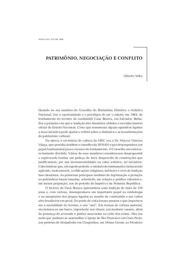 MANA 12(1): 237-248, 2006  PATRIMÔNIO, NEGOCIAÇÃO E CONFLITO  Gilberto Velho  Quando eu era membro do Conselho do Patrimôn...