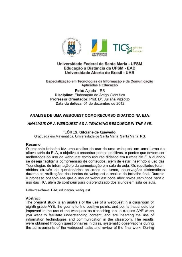 Polo: Agudo – RSDisciplina: Elaboração de Artigo CientíficoProfessor Orientador: Prof. Dr. Juliana VizzottoData da defesa:...