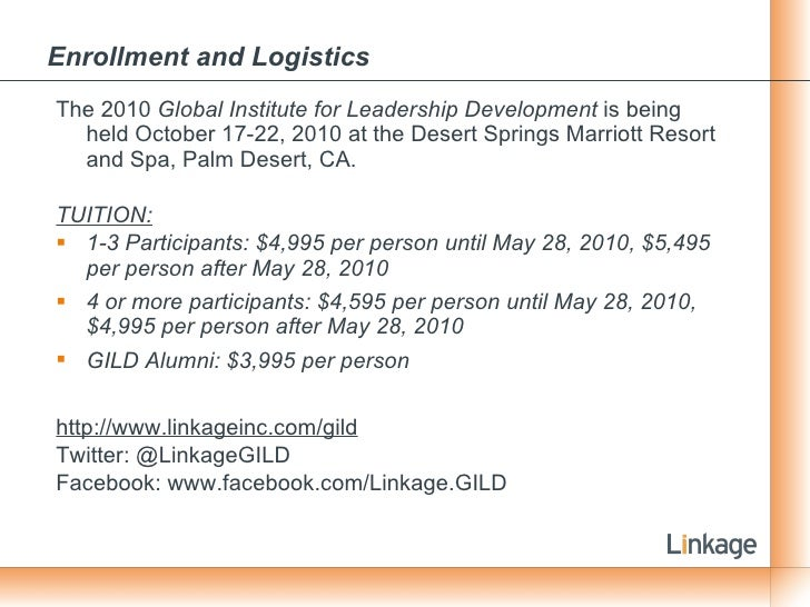 Enrollment and Logistics   <ul><li>The 2010  Global Institute for Leadership Development  is being held October 17-22, 201...