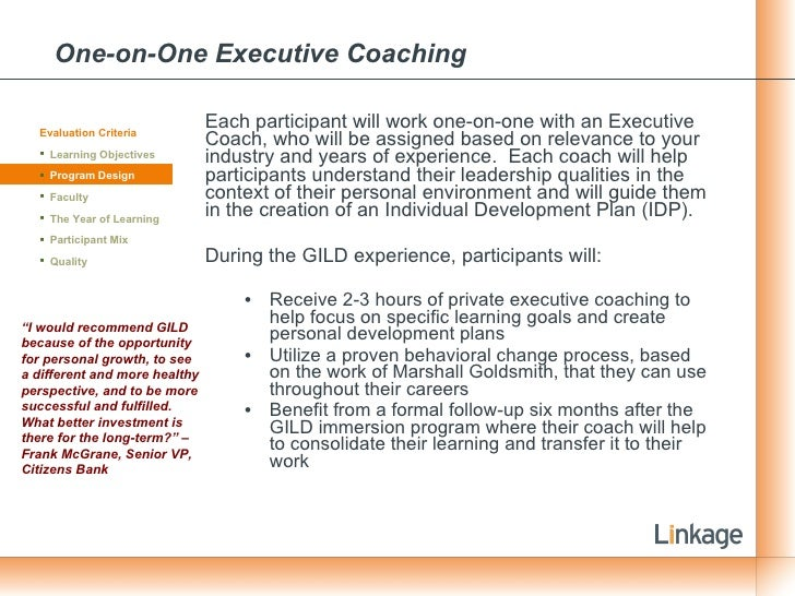 One-on-One Executive Coaching <ul><li>Each participant will work one-on-one with an Executive Coach, who will be assigned ...