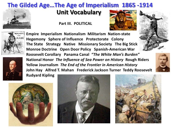 The Gilded Age…The Age of Imperialism  1865 -1914<br />Unit Vocabulary<br />                                 Part III.  PO...