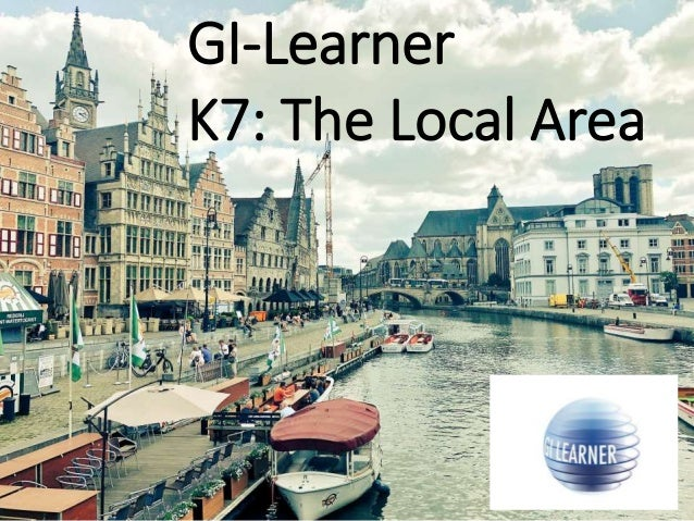 GI-Learner K7: The Local Area