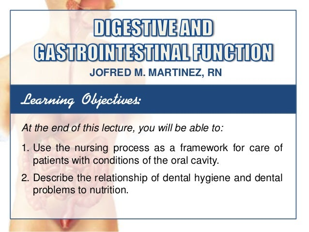 Learning Objectives:At the end of this lecture, you will be able to:1. Use the nursing process as a framework for care ofp...