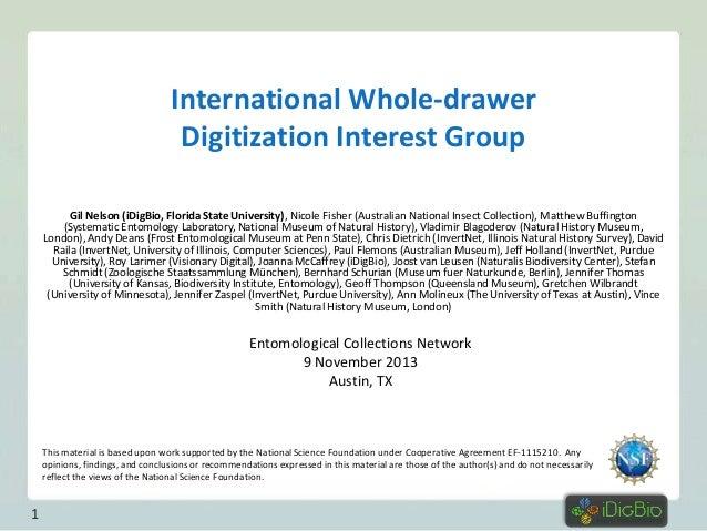 International Whole-drawer Digitization Interest Group Gil Nelson (iDigBio, Florida State University), Nicole Fisher (Aust...