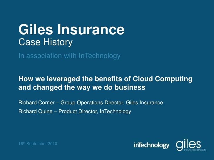 Giles Insurance<br />Case History<br />In association with InTechnology<br />How we leveraged the benefits of Cloud Comput...