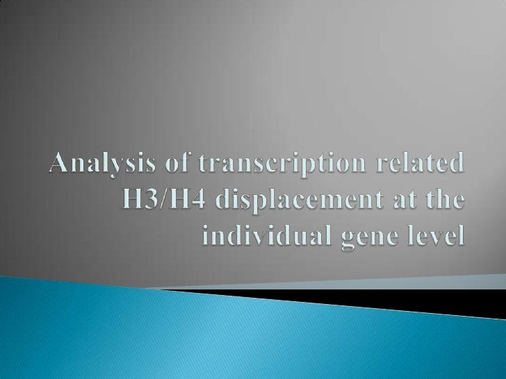 Analysis of transcription related H3/H4 displacement at the individual gene level<br />
