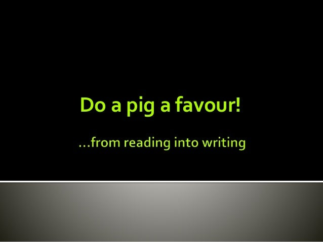 comparing 'do a pig a favour' Are pigs smarter than dogs flying pigs are still the stuff of fantasy but talking pigs you can compare two pigs or compare two dogs.