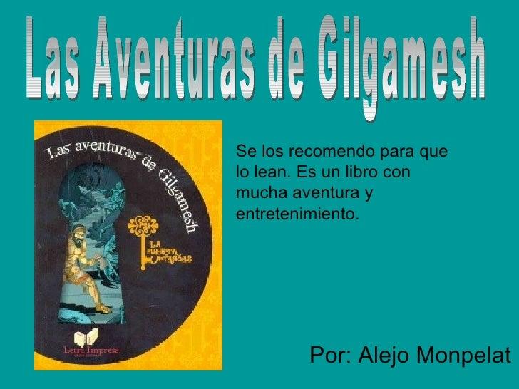 Se los recomendo para quelo lean. Es un libro conmucha aventura yentretenimiento.        Por: Alejo Monpelat