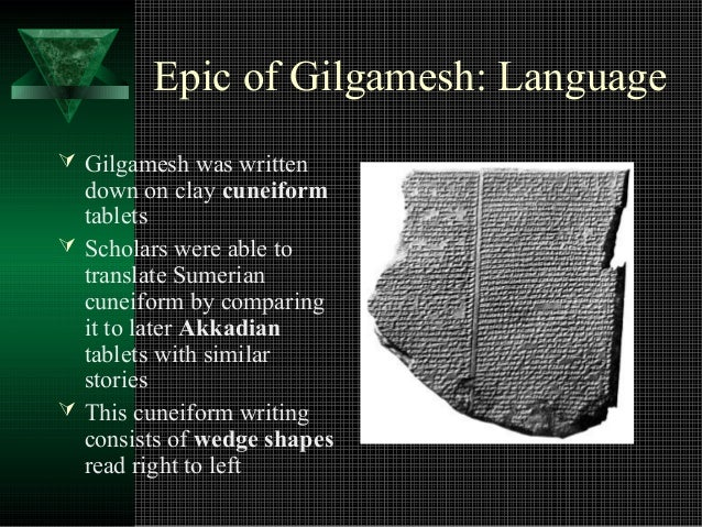 epic of gilgamesh notes The epic of gilgamesh is based on an ancient story from sumer the standard version is written in babylonian it is about the plight of a god-like man, gilgamesh (the.