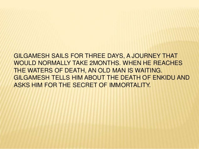 gilgamesh and wisdom The epic takes as its primary concern gilgamesh's wisdom that he acquires  during his journeys and the monuments that he constructs upon his.