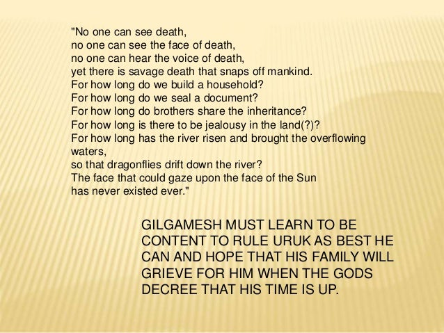 the moral lesson in the epic of gilgamesh Keywords epic of gilgamesh, levinas, morality, meaning of life, compassion   the epic was needed for gilgamesh to complete these lessons.