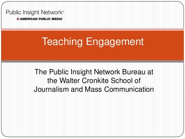The Public Insight Network Bureau at the Walter Cronkite School of Journalism and Mass Communication Teaching Engagement