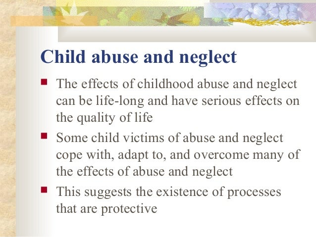 effects of child abuse and neglect Child abuse & neglect is an international and interdisciplinary journal publishing research on child welfare, health, humanitarian aid, justice.