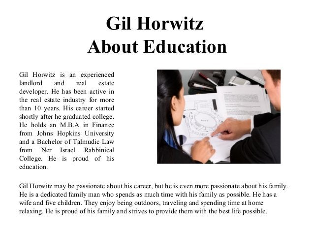Gil Horwitz About Education Gil Horwitz is an experienced landlord and real estate developer. He has been active in the re...
