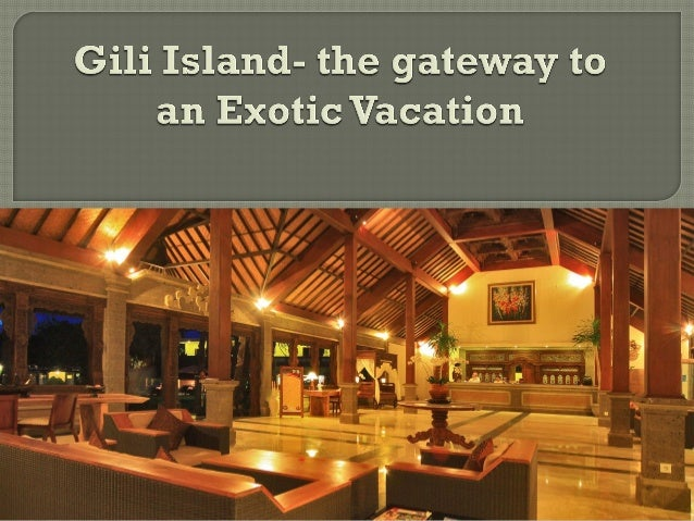 You just can't go incorrect with seaside villas exclusively if you select your location in one of the Gili islands in Lomb...