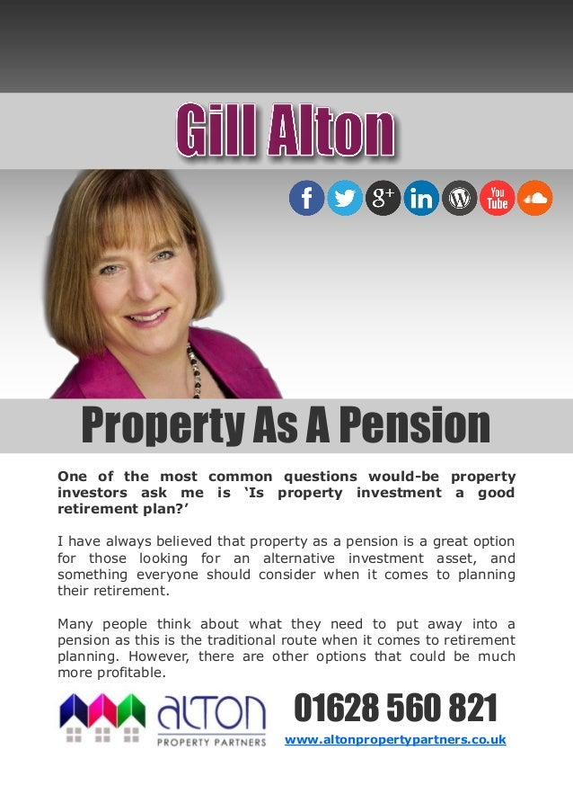 Property As A PensionOne of the most common questions would-be propertyinvestors ask me is 'Is property investment a goodr...